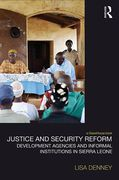 Cover of Justice and Security Reform: Development Agencies and Informal Institutions in Sierra Leone
