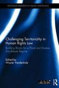Cover of Challenging Territoriality in Human Rights Law: Foundational Principles for a Multi Duty-Bearer Human Rights Regime