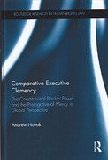 Cover of Comparative Executive Clemency: The Prerogative of Mercy in the Commonwealth