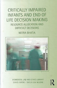 Cover of Critically Impaired Infants and End of Life Decision Making: Resource Allocation and Difficult Decisions