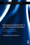 Cover of Piercing the Corporate Veil in Latin American Jurisprudence: A Comparison with the Anglo-American Method