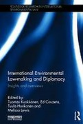 Cover of International Environmental Law-Making and Diplomacy: Insights and Overviews
