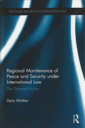 Cover of Regional Maintenance of Peace and Security Under International Law: The Distorted Mirrors