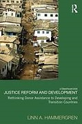 Cover of Justice Reform and Development: Rethinking Donor Assistance to Developing and Transitional Countries