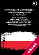 Cover of Criminality and Criminal Justice in Contemporary Poland: Sociopolitical Perspectives (eBook)