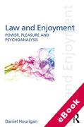 Cover of Law and Enjoyment: Power, Pleasure and Psychoanalysis (eBook)