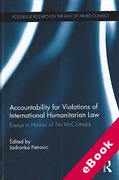 Cover of Accountability for Violations of International Humanitarian Law: Essays in Honour of Tim McCormack (eBook)