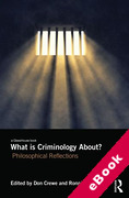Cover of What is Criminology About? Philosophical Reflections (eBook)