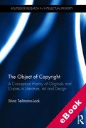 Cover of The Object of Copyright: A Conceptual History of Originals and Copies in Literature, Art and Design (eBook)