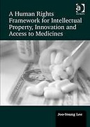 Cover of A Human Rights Framework for Intellectual Property, Innovation and Access to Medicines