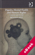 Cover of Dignity, Mental Health and Human Rights: Coercion and the Law (eBook)