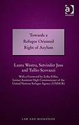 Cover of Towards a Refugee Oriented Right of Asylum