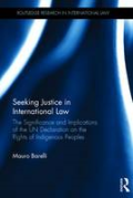 Cover of Seeking Justice in International Law: The Significance and Implications of the UN Declaration on the Rights of Indigenous Peoples