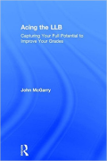 Cover of Acing the LLB: Capturing Your Full Potential to Improve Your Grades