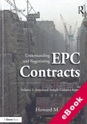 Cover of Understanding and Negotiating EPC Contracts Volume 2: Annotated Sample Contract Forms (eBook)