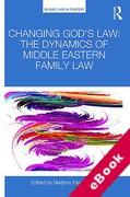Cover of Changing God's Law: The Dynamics of Middle Eastern Family Law (eBook)