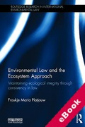 Cover of Environmental Law and the Ecosystem Approach: Maintaining Ecological Integrity through Consistency in Law (eBook)