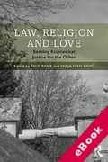 Cover of Law, Religion and Love: Seeking Ecumenical Justice for the Other (eBook)