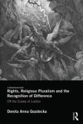 Cover of Rights, Religious Pluralism and the Recognition of Difference: Off the Scales of Justice