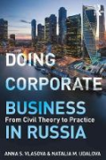 Cover of Doing Corporate Business in Russia: From Civil Theory to Practice