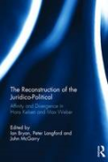 Cover of The Reconstruction of the Juridico-Political: Affinity and Divergence in Hans Kelsen and Max Weber