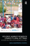 Cover of Violence Against Women in Legally Plural Settings: Experiences and Lessons from the Andes