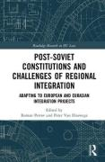 Cover of Post-Soviet Constitutions and Challenges of Regional Integration: Adapting to European and Eurasian Integration Projects