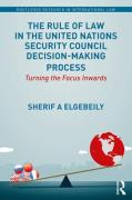 Cover of The Rule of Law in the United Nations Security Council Decision-Making Process: Turning the Focus Inwards