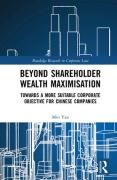 Cover of Revisiting the Corporate Objective: Shareholder Wealth Maximisation vs Stakeholder Model and its Relevance for China