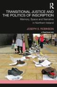 Cover of Transitional Justice and the Politics of Inscription: Memory, Space and Narrative in Northern Ireland