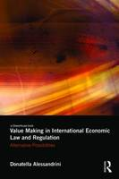 Cover of Value Making in International Economic Law and Regulation: Alternative Possibilities