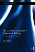 Cover of The Collective Dimension of Freedom of Religion: A Case Study on Turkey