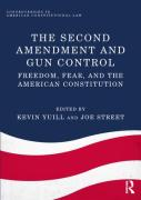 Cover of The Second Amendment and Gun Control: Freedom, Fear, and the American Constitution