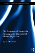 Cover of The Protection of Vulnerable Groups under International Human Rights Law