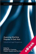 Cover of Assessing Maritime Disputes in East Asia: Political and Legal Perspectives (eBook)