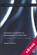 Cover of Universal Jurisdiction in International Criminal Law: The Debate and the Battle for Hegemony (eBook)