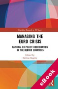 Cover of Managing the Euro Crisis: National EU Policy Coordination in the Debtor Countries (eBook)