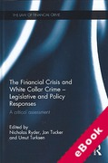 Cover of The Financial Crisis and White Collar Crime - Legislative and Policy Responses: A Critical assessment (eBook)