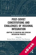Cover of Post-Soviet Constitutions and Challenges of Regional Integration: Adapting to European and Eurasian Integration Projects (eBook)