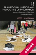 Cover of Transitional Justice and the Politics of Inscription: Memory, Space and Narrative in Northern Ireland (eBook)