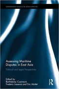 Cover of Assessing Maritime Disputes in East Asia: Political and Legal Perspectives