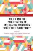 Cover of The EU and the Proliferation of Integration Principles Under the Lisbon Treaty