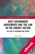 Cover of Host Government Agreements and the Law in the Energy Sector: The case of Azerbaijan and Turkey (eBook)
