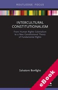 Cover of Intercultural Constitutionalism: From Human Rights Colonialism to a New Constitutional Theory of Fundamental Rights (eBook)