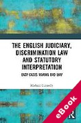 Cover of The Judiciary, Discrimination Law and Statutory Interpretation: Easy Cases Making Bad Law (eBook)