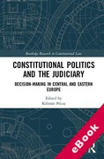 Cover of Constitutional Politics and the Judiciary: Decision-making in Central and Eastern Europe (eBook)
