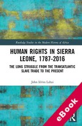 Cover of Human Rights in Sierra Leone, 1787-2016: The Long Struggle from the Transatlantic Slave Trade to the Present (eBook)