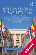 Cover of International Disability Law: A Practical Approach to the United Nations Convention on the Rights of Persons with Disabilities (eBook)