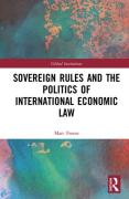 Cover of Sovereign Rules and the Politics of International Economic Law