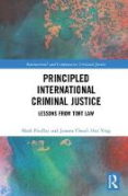 Cover of Principled International Criminal Justice: Lessons from Tort Law